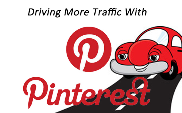 Tips to Drive More Traffic to Your Site With Pinterest